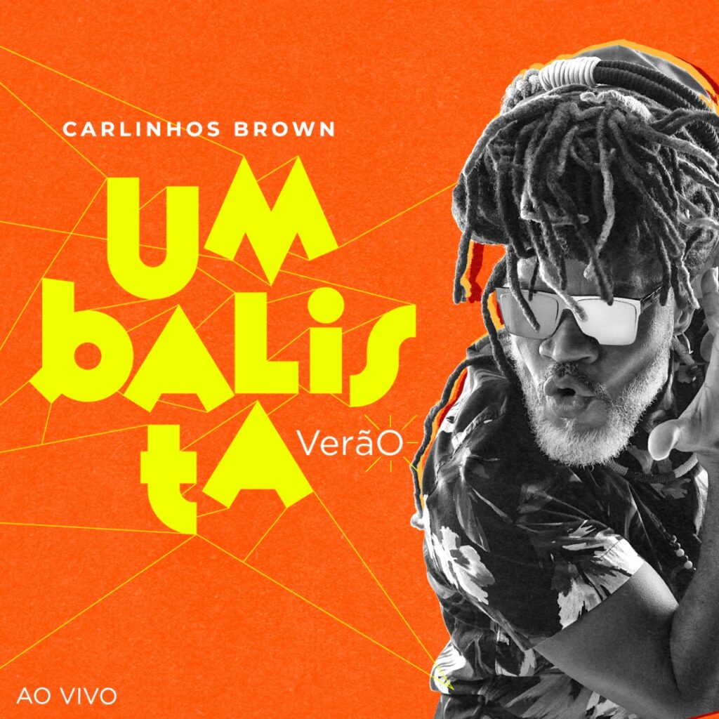 Carlinhos Brown lança Umbalista Verão nas plataformas digitais