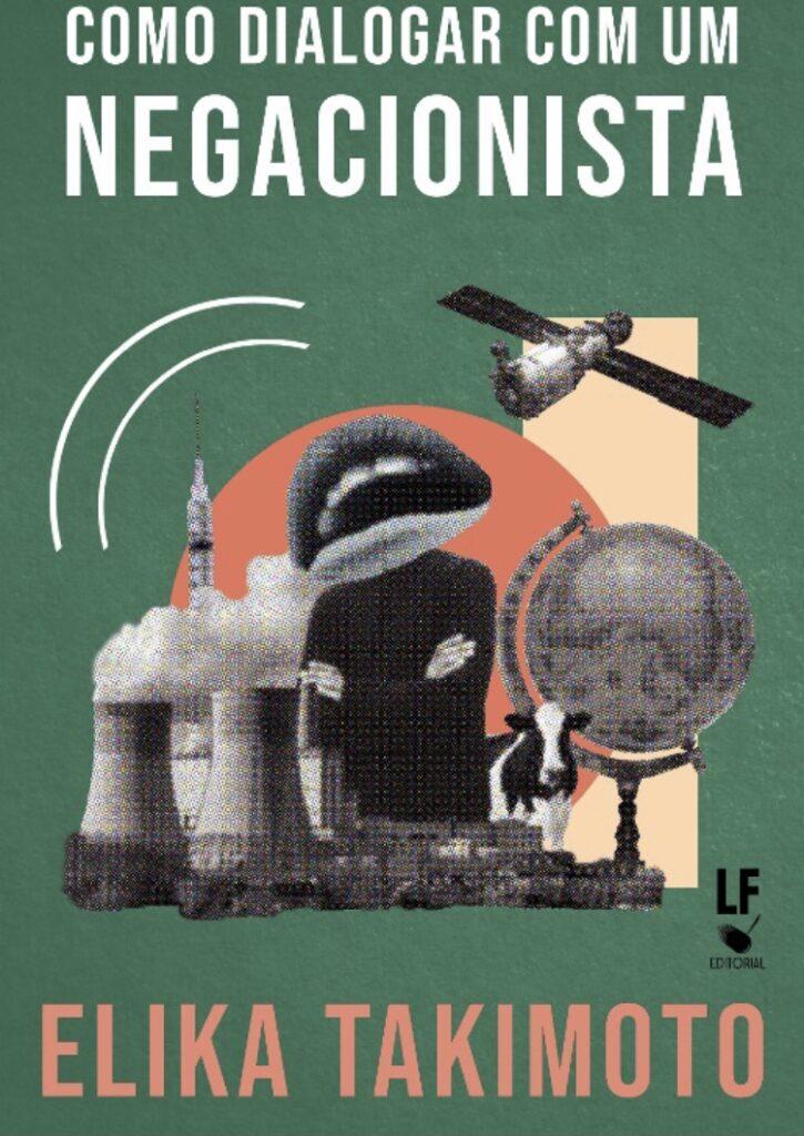 """Elika Takimoto lança """"Como dialogar com um Negacionista"""""""